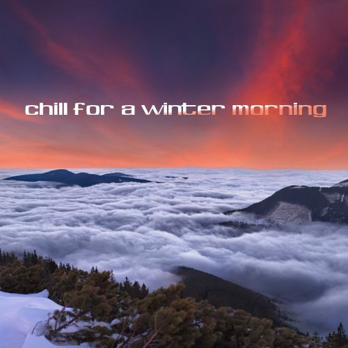 Chill for a Winter Morning
