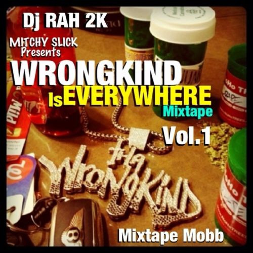 DJ Rah2k Presents Wrongkind Is Everywhere, Vol. 1