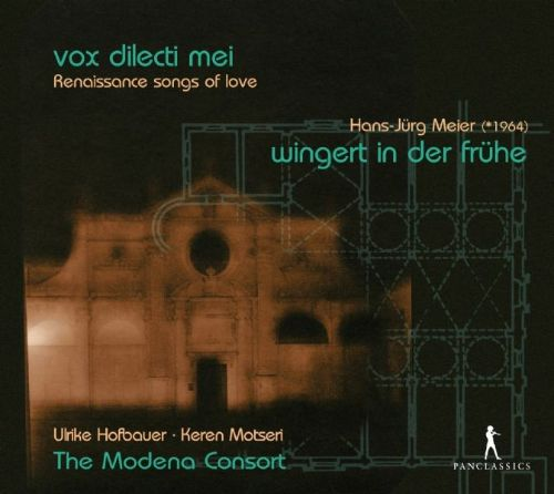 Vox dilecti mei: Renaissance songs of Love; Hans-Jürg Meier: Wingert in der frühe