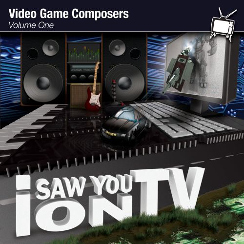 I Saw You on TV: Video Game Composers, Vol. 1