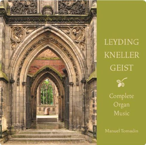 The Complete Organ Music of Leyding, Kneller and Geist