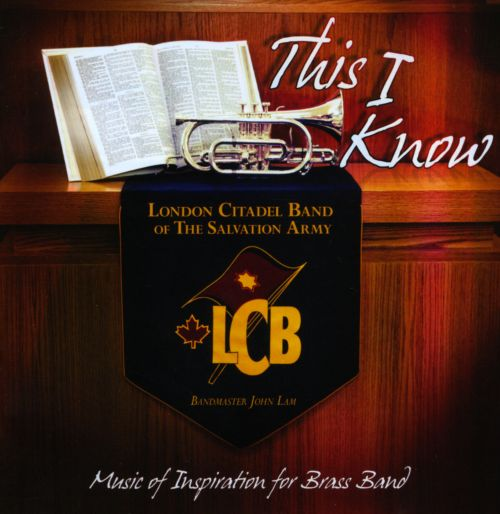This I Know: Music of Inspiration For Brass Band