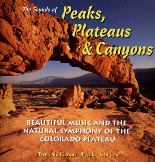 The Sounds of Peaks, Plateaus & Canyons