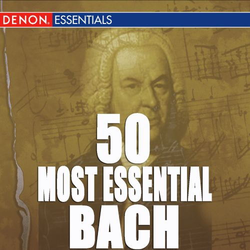 50 Most Essential Bach Pieces
