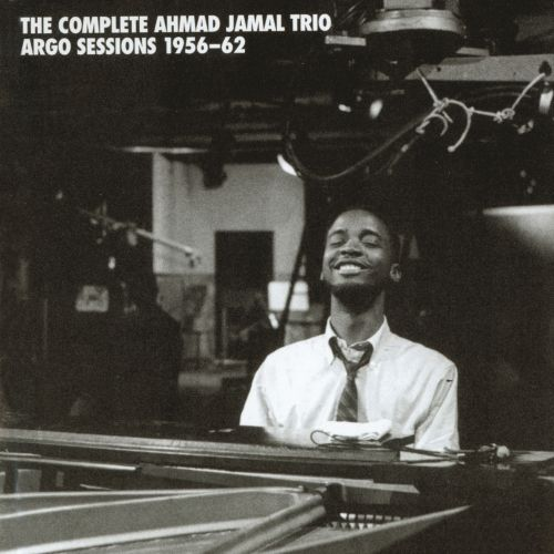 The  Complete Ahmad Jamal Trio Argo Sessions: 1956-1962