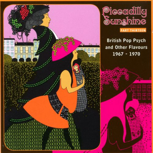 Piccadilly Sunshine, Vol. 13: British Pop Psych and Other Flavours 1967-1970