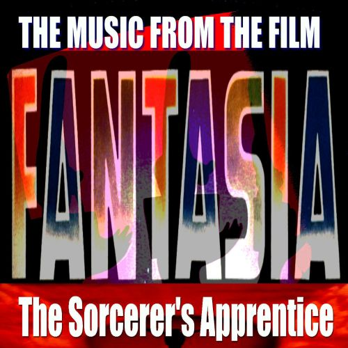 The Socerer's Apprentice the Music from Fantasia