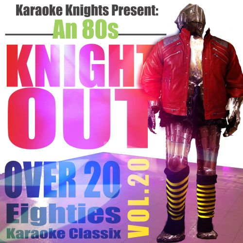 Karaoke Knights Present: An 80s Knight Out, Vol. 20