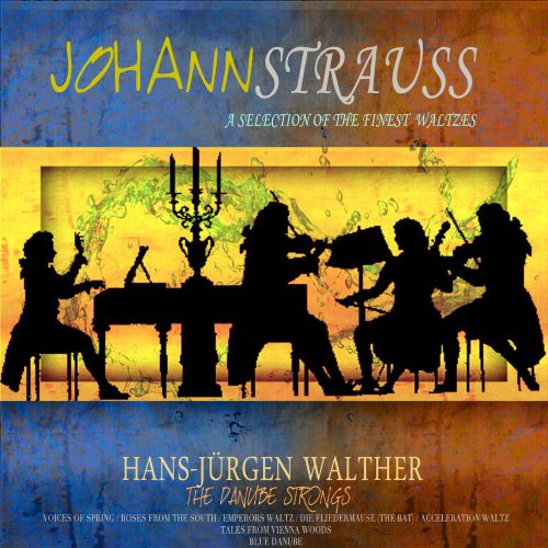Johann Strauss: A Selection of the Finest Waltzes [Remastered]