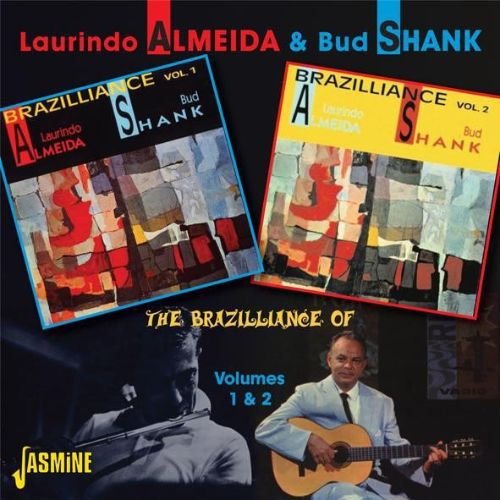 The  Brazilliance of Laurindo Almeida and Bud Shank, Vol. 1 & 2