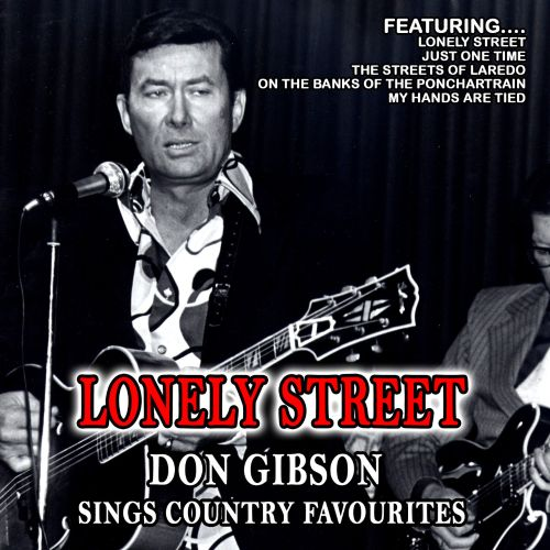 Lonely Street: Don Gibson Sings Country Favourites