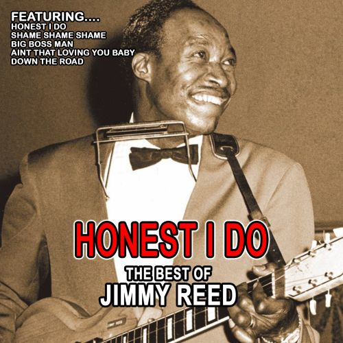 Honest I Do: The Best of Jimmy Reed - Jimmy Reed | Songs