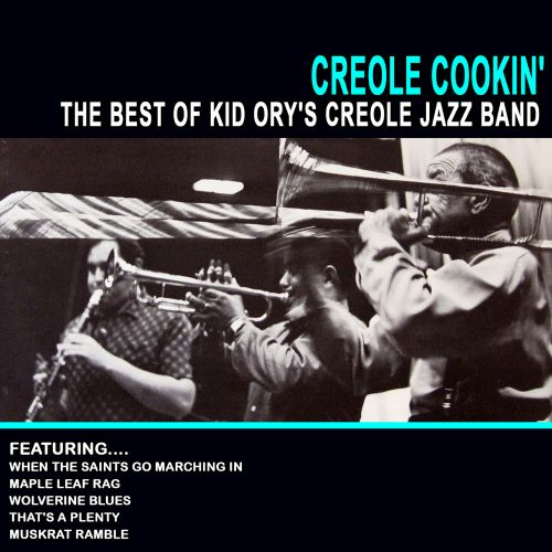 Creole Cookin': The Best Of Kid Ory's Creole Jazz Band