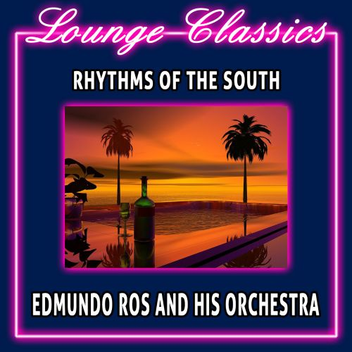 Lounge Classics: Rhythms Of The South