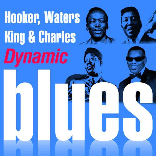 Dynamic Blues: Hooker, Waters, King and Charles: 60 Essential Tracks