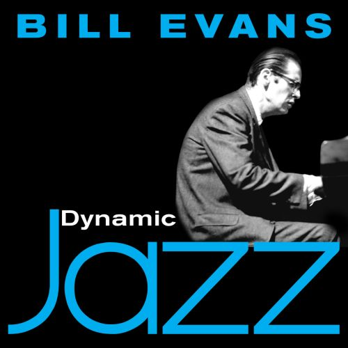 Dynamic Jazz: Bill Evans