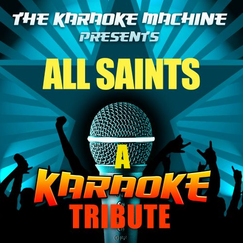 The Karaoke Machine Presents: All Saints