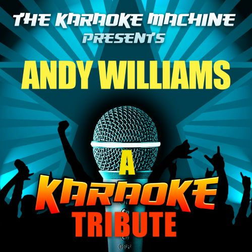 The Karaoke Machine Presents: Andy Williams