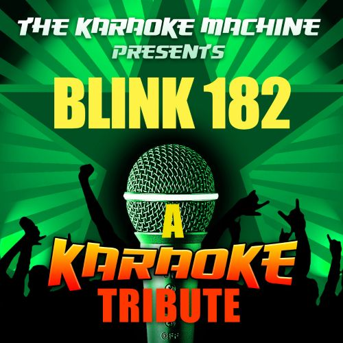 The Karaoke Machine Presents: Blink 182