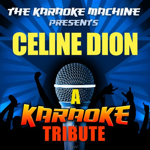 The Karaoke Machine Presents: Celine Dion