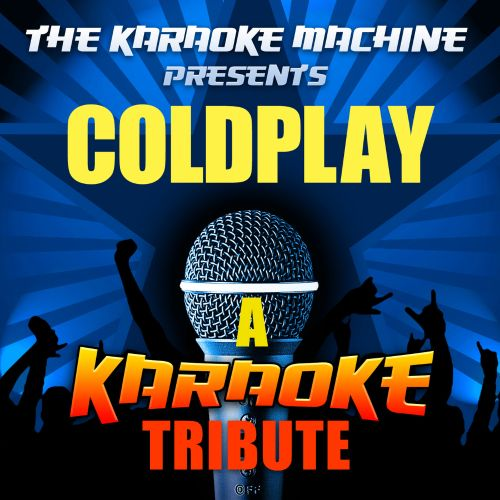 The Karaoke Machine Presents: Coldplay