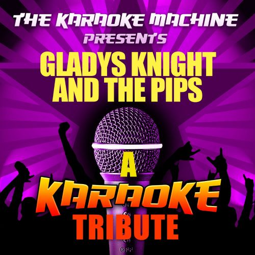The Karaoke Machine Presents: Gladys Knight and the Pips
