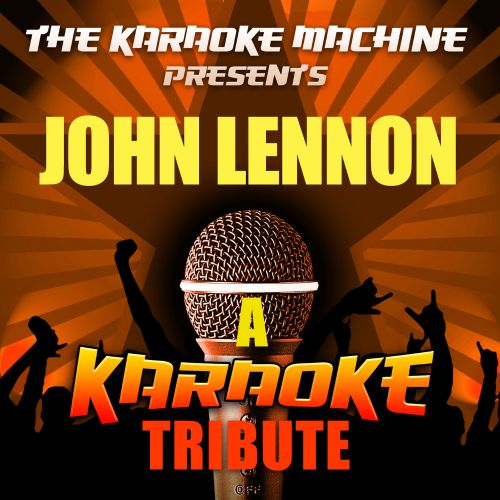 The Karaoke Machine Presents: John Lennon