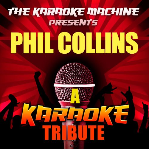 The Karaoke Machine Presents: Phil Collins