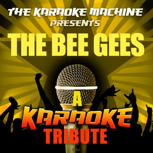 The  Karaoke Machine Presents: the Bee Gees