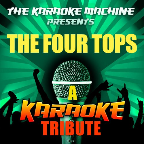 The Karaoke Machine Presents - the Four Tops