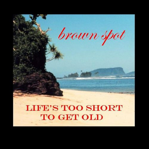 Life's Too Short to Get Old