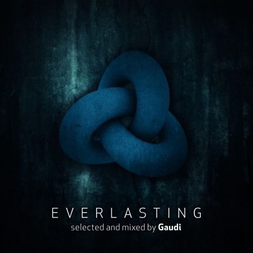 Everlasting - selected and mixed by Gaudi