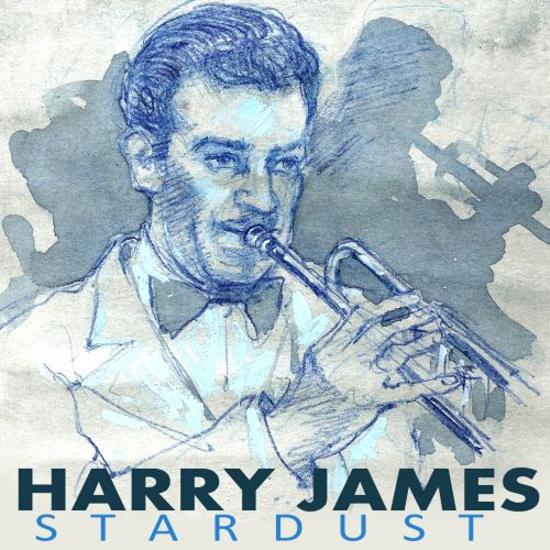 Stardust the Great Trumpet of Harry James
