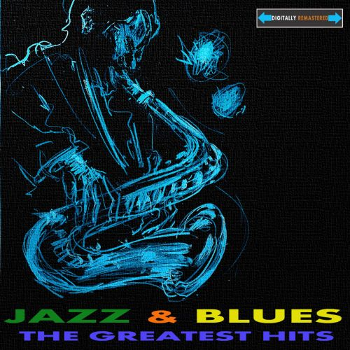 The Greatest Hits of Blues and Jazz