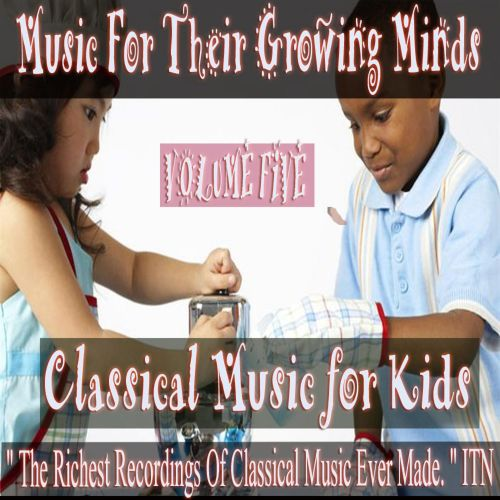 Classical Music for Kids: Music for Growing Minds, Vol. 5