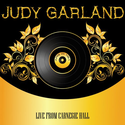 Judy Garland Sings Live from Carnegie Hall - April 23, 1961