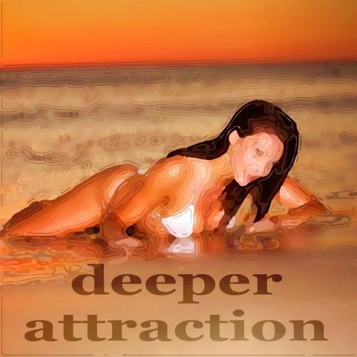Deeper Attraction