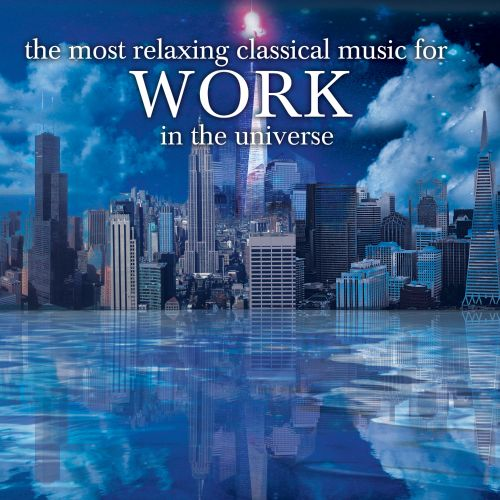 The Most Relaxing Classics for Work in the Universe