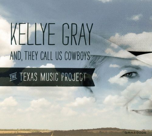 And, They Call Us Cowboys: The Teas Music Project