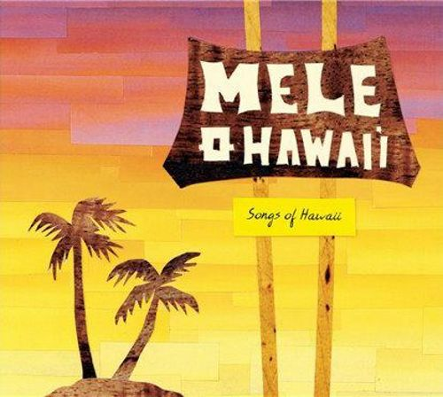 Mele O Hawai'i (Songs of Hawaii)