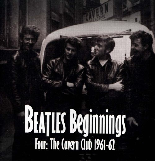 Beatles Beginnings, Vol. 4: The Cavern Club 1961-62
