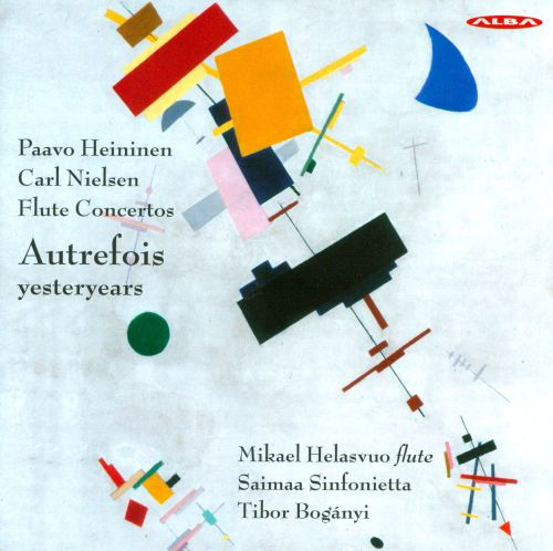 Autrefois (Yesteryears): Flute Concertos by Paavo Heininen & Carl Nielsen