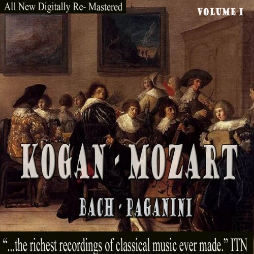 Kogan Plays Mozart, Bach & Paganini, Vol. 1