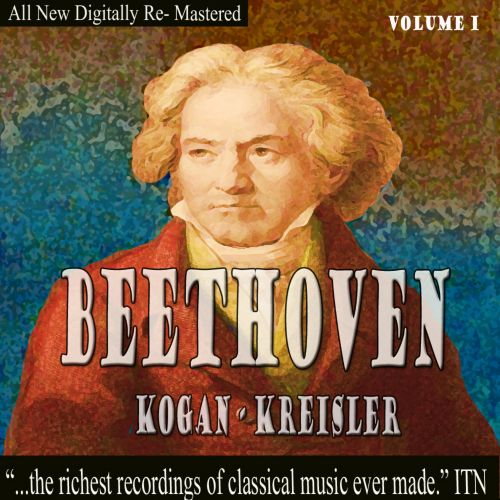 Beethoven, Kogan, Kreisler, Vol. 1