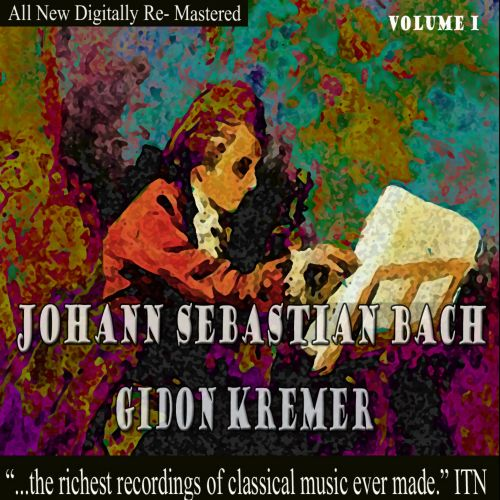 Gidon Kremer Plays Bach, Vol. 1