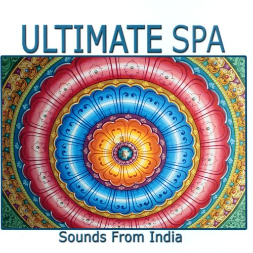 Ultimate Spa Sounds from India