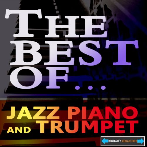 The  Best of Jazz Piano and Trumpet