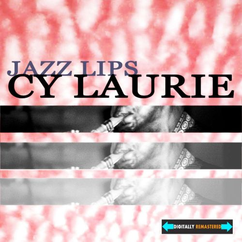 Jazz Lips: The Best of Cy Laurie