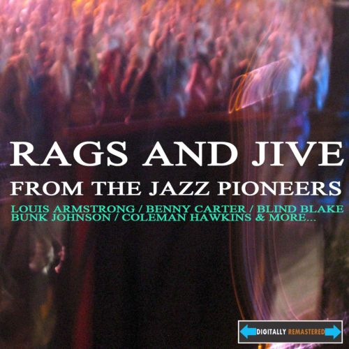 Rags and Jive From the Jazz Pioneers