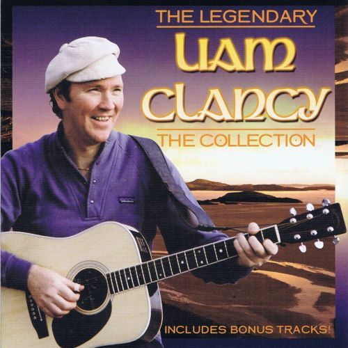 Liam Clancy: The Collection